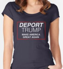 Deport Trump - Make America Great Again Women's Fitted Scoop T-Shirt