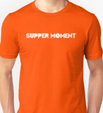 Supper Moment Unisex T-Shirt