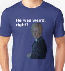 Yonderland - He was weird, right? T-Shirt