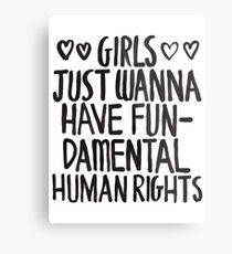 Girls Just Wanna Have Fun(damental Human Rights) Metal Print