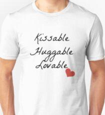 Kissable, Huggable, Lovable Unisex T-Shirt