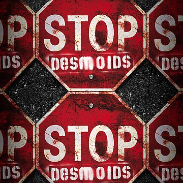 STOP DESMOIDS — ASPHALT by DESTINATIONX