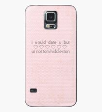 I Would Date You But You're Not Tom Hiddleston Case/Skin for Samsung Galaxy