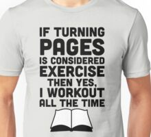If Turning Pages Is Considered Exercise Unisex T-Shirt