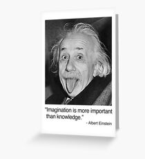 Imagination is more important than knowledge. Greeting Card