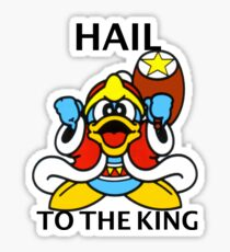 Hail to the King- Dedede Sticker