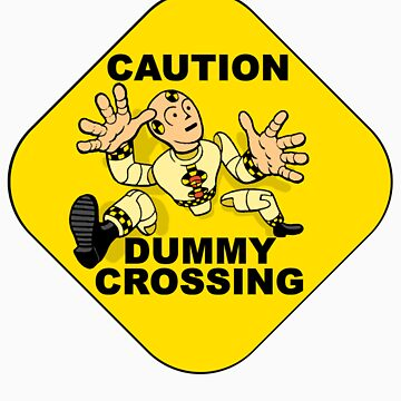 Crash Test Dummies - Caution Dummy Crossing - Yellow Dummy by DGArt