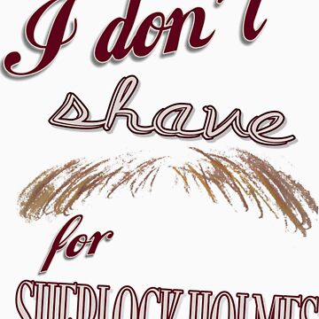 I don't Shave for SH by CharlotteTardis