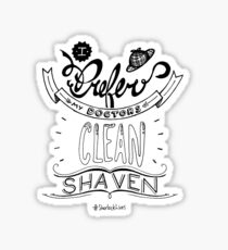 I prefer my doctors clean shaven. Sticker
