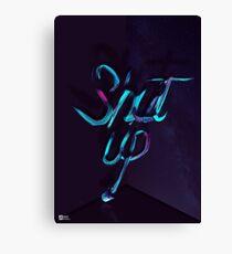 SHUT UP! - Typography Canvas Print
