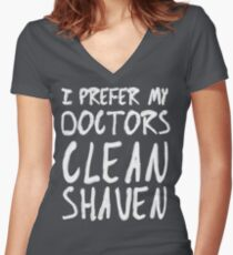 I Prefer My Doctors Clean Shaven Women's Fitted V-Neck T-Shirt