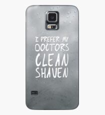 I Prefer My Doctors Clean Shaven Case/Skin for Samsung Galaxy