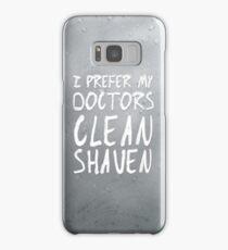 I Prefer My Doctors Clean Shaven Samsung Galaxy Case/Skin