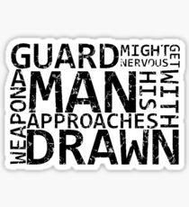 Guard Might Get Nervous... Sticker