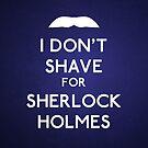 I don't shave for Sherlock Holmes v4 by Kallian