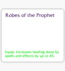 Robes of the Prophet Sticker