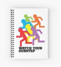Watch Your Dubstep Spiral Notebook