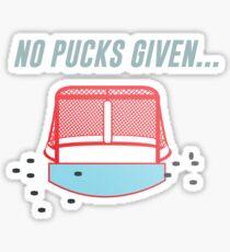 No Pucks Given... Sticker