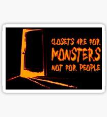 Les placards sont pour les monstres - et les quickies. Sticker