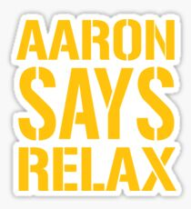 Aaron Says Relax - Green Bay Sticker