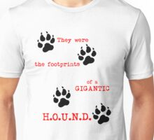 The Footprints of a Gigantic H.O.U.N.D. Unisex T-Shirt