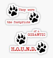 The Footprints of a Gigantic H.O.U.N.D. Sticker