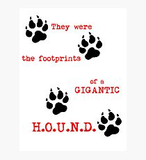 The Footprints of a Gigantic H.O.U.N.D. Photographic Print