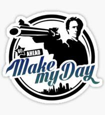 Make my day Sticker