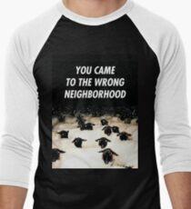Wrong Neighborhood ! Men's Baseball ¾ T-Shirt