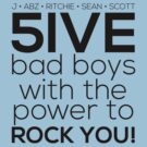 5ive Bad Boys with the Power to ROCK YOU! (original lineup - black version) by Melanie St. Clair