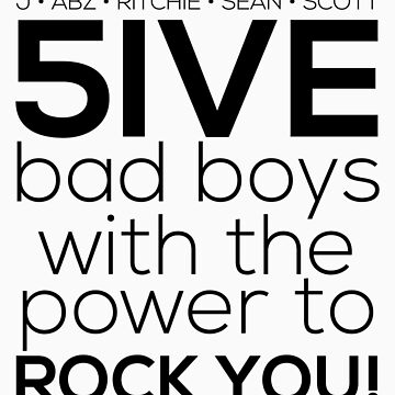 5ive Bad Boys with the Power to ROCK YOU! (original lineup - black version) by meliebel