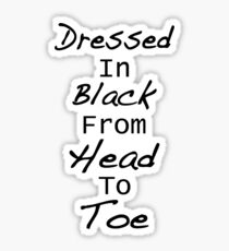 Dressed In Black From Head To Toe Sticker
