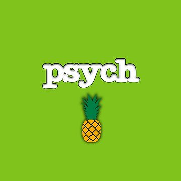 Psych Pineapple Design by tychilcote