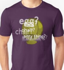 Egg? Chair? Sitty thing?  Unisex T-Shirt