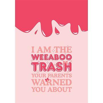 Weeaboo Trash by grimecreative