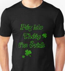 Póg mo thóin I'm Irish Unisex T-Shirt