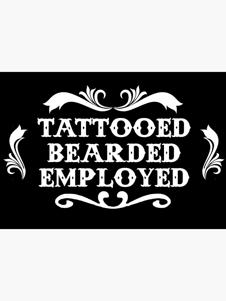 dd3c6a94765 Tattooed Bearded   Employed