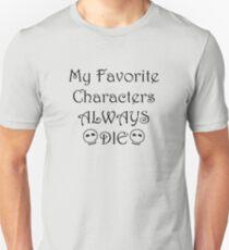 My Favorite Characters ALWAYS DIE T-Shirt
