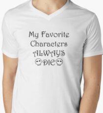 My Favorite Characters ALWAYS DIE Men's V-Neck T-Shirt