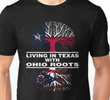 LIVING IN TEXAS WITH OHIO ROOTS Unisex T-Shirt