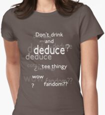 Don't drink and deduce! Womens Fitted T-Shirt