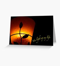 SOLD - YOU LIGHT UP MY LIFE Greeting Card