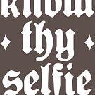 Know Thy Selfie by Robin Lund