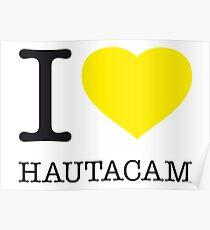 I ♥ HAUTACAM Poster