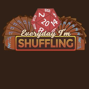 Everyday I'm Shuffling by ohitsmagic