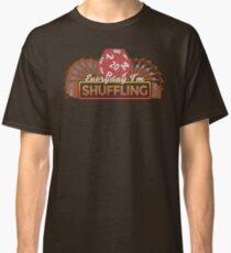 Everyday I'm Shuffling Classic T-Shirt