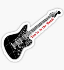 You're in the Band Sticker
