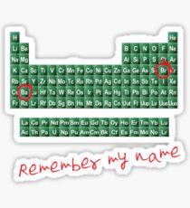 Remember my name walter w Sticker