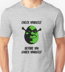 Check Yourself Before You Shrek Yourself (Black and Green) Unisex T-Shirt