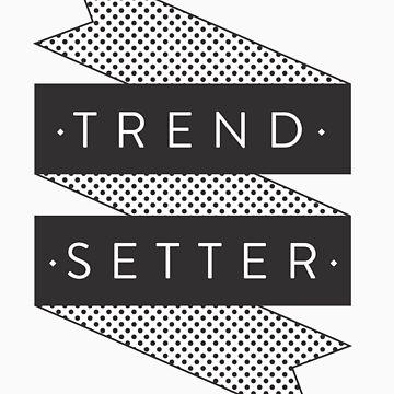 Trend Setter by Dan-Le-Man